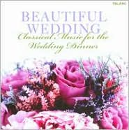 BEAUTIFUL WEDDING:CLASSICAL MUSIC FOR (CD)