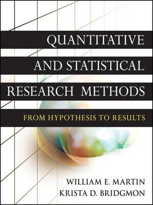 Quantitative and Statistical Research Methods By Martin, William E./ Bridgmon, Krista D.