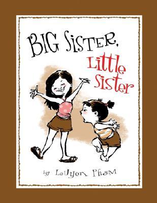 Big Sister, Little Sister By Pham, Leuyen