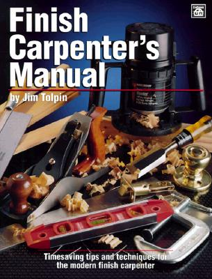 Finish Carpenter's Manual By Tolpin, Jim