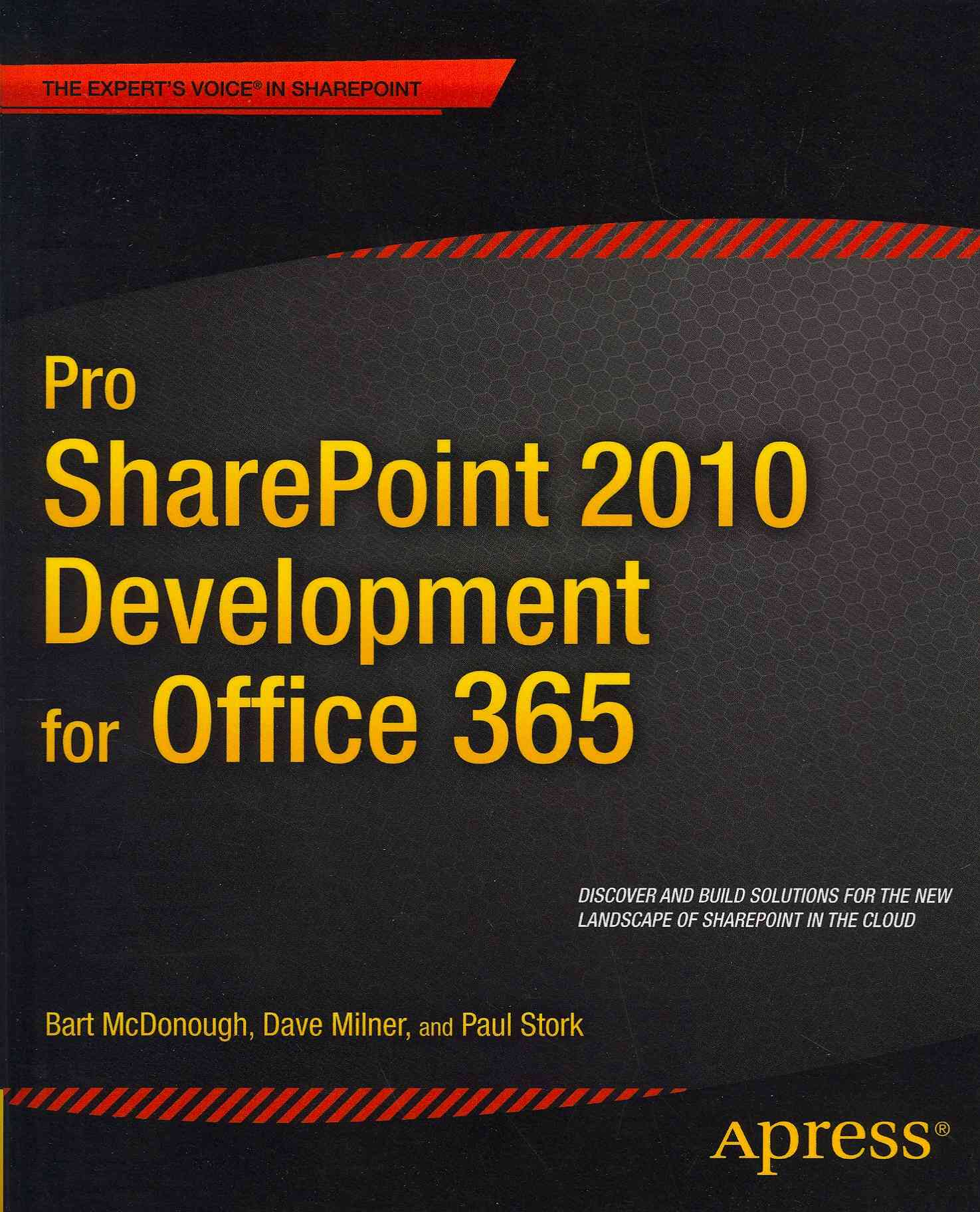 Pro Sharepoint 2010 Development for Office 365 By Milner, Dave/ Mcdonough, Bart/ Stork, Paul